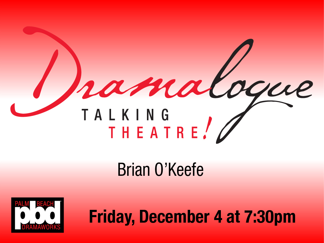Dramalogue - Talking Theatre! Interviewing Brian O'Keefe