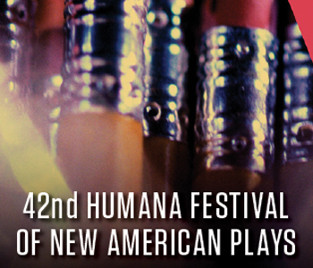 Trip to the Humana Festival of New American Plays