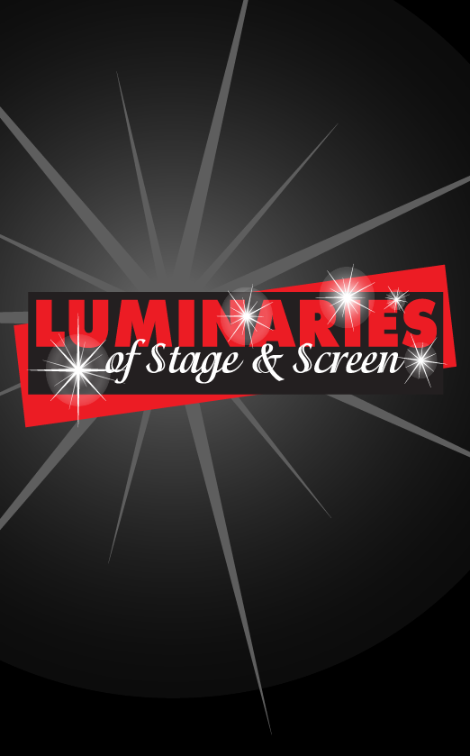 Luminaries of Stage & Screen